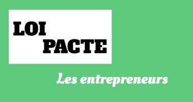 [Dossier 2/4] : Loi Pacte : quels changements pour les entrepreneurs ?
