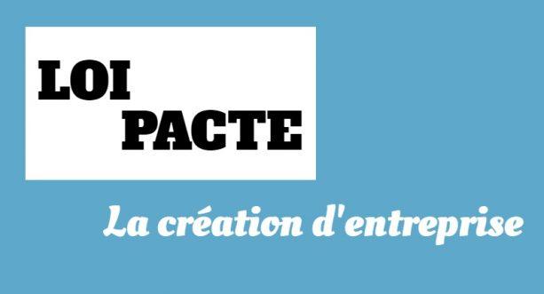 [Dossier 1/4] : Loi Pacte : quels impacts sur la création d'entreprise ?