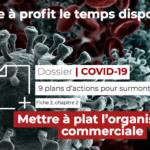[Dossier Covid-19] Mettre à plat l'organisation commerciale
