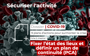 [Dossier Covid-19] Fixer l'état des lieux et définir un plan de continuité (PCA)